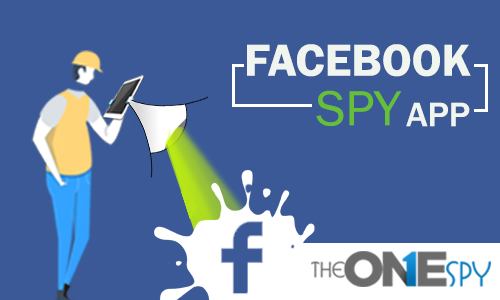 How to Spy on Facebook with TheOneSpy