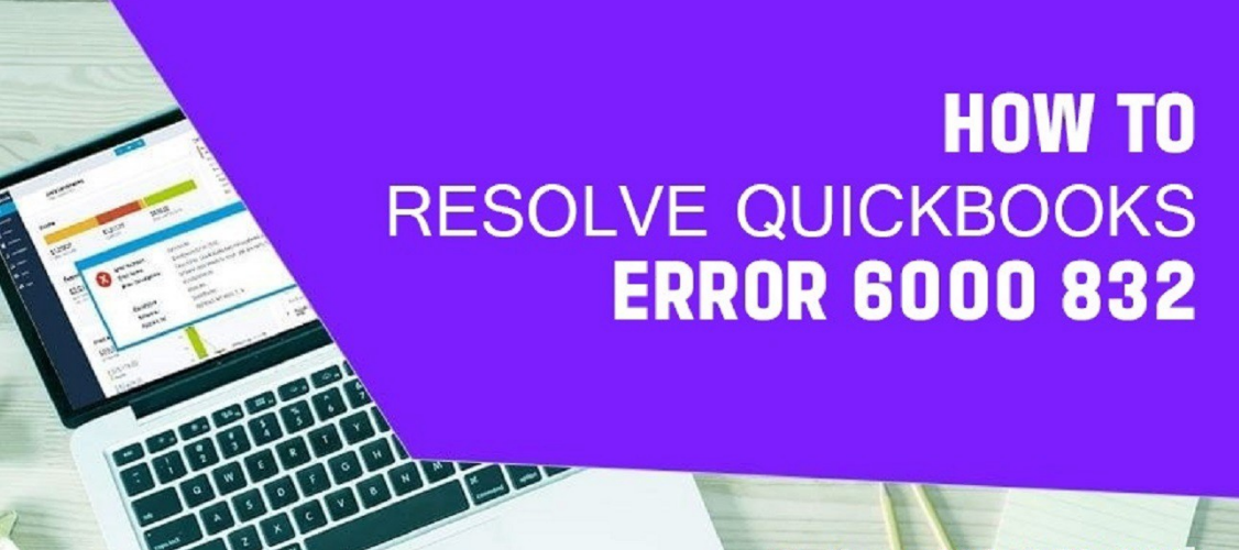 Learn How to fix QuickBooks Error 6000 832