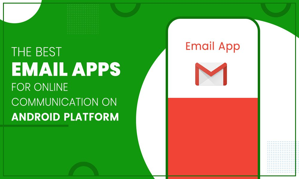 The Best Email Apps For Online Communication On Android Platform
