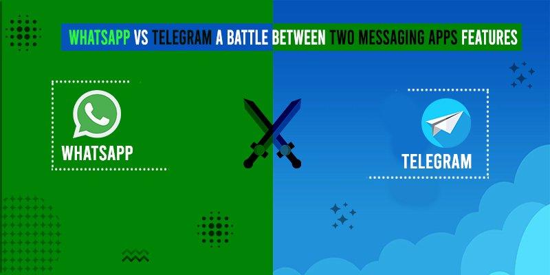 WhatsApp VS Telegram a battle between two Messaging apps features